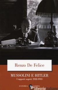MUSSOLINI E HITLER. I RAPPORTI SEGRETI (1922-1933) - DE FELICE RENZO