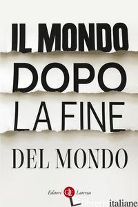 MONDO DOPO LA FINE DEL MONDO (IL) - AA.VV.
