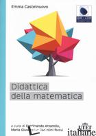 DIDATTICA DELLA MATEMATICA - CASTELNUOVO EMMA; ARZARELLO F. (CUR.); BARTOLINI BUSSI M. G. (CUR.)