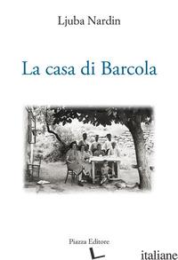 CASA DI BARCOLA (LA) - NARDIN LJUBA