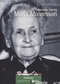 MARIA MONTESSORI - VALERIO ADRIANA