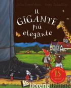 GIGANTE PIU' ELEGANTE. EDIZ. SPECIALE (IL) - DONALDSON JULIA; SCHEFFLER AXEL