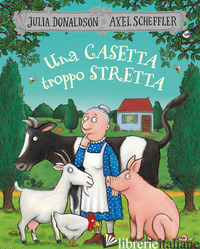 CASETTA TROPPO STRETTA (UNA) - DONALDSON JULIA; SCHEFFLER AXEL