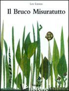 BRUCO MISURATUTTO. EDIZ. ILLUSTRATA (IL) - LIONNI LEO