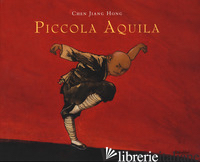 PICCOLA AQUILA - CHEN JIANG HONG