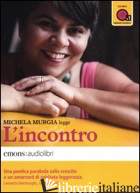 INCONTRO LETTO DA MICHELA MURGIA. AUDIOLIBRO. CD AUDIO FORMATO MP3. EDIZ. INTEGR - MURGIA MICHELA