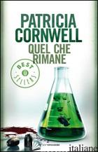 QUEL CHE RIMANE - CORNWELL PATRICIA D.