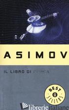 LIBRO DI FISICA (IL) - ASIMOV ISAAC