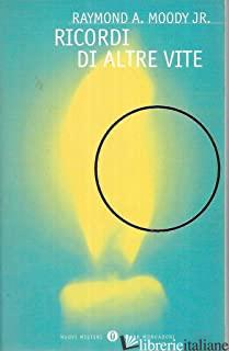 RICORDI DI ALTRE VITE - MOODY RAYMOND A. JR.; PERRY PAUL