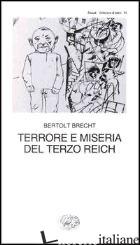 TERRORE E MISERIA DEL TERZO REICH - BRECHT BERTOLT