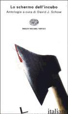 SCHERMO DELL'INCUBO (LO) - SHOW D. J. (CUR.)