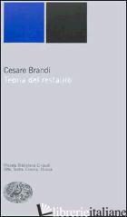 TEORIA DEL RESTAURO - BRANDI CESARE