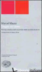 SAGGIO SUL DONO. FORMA E MOTIVO DELLO SCAMBIO NELLE SOCIETA' ARCAICHE - MAUSS MARCEL