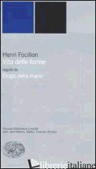 VITA DELLE FORME-ELOGIO DELLA MANO - FOCILLON HENRI