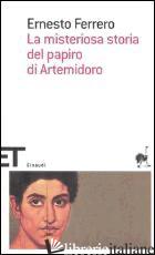 MISTERIOSA STORIA DEL PAPIRO DI ARTEMIDORO (LA) - FERRERO ERNESTO