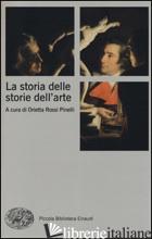STORIA DELLE STORIE DELL'ARTE (LA) - ROSSI PINELLI O. (CUR.)