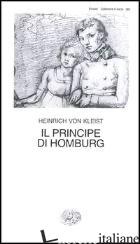 PRINCIPE DI HOMBURG (IL) - KLEIST HEINRICH VON