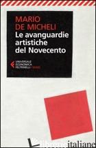 AVANGUARDIE ARTISTICHE DEL NOVECENTO (LE) - DE MICHELI MARIO