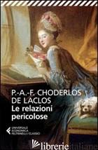 RELAZIONI PERICOLOSE (LE) - CHODERLOS DE LACLOS PIERRE; BIGLIOSI FRANCK C. (CUR.)