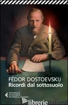 RICORDI DAL SOTTOSUOLO - DOSTOEVSKIJ FEDOR; PACINI G. (CUR.)