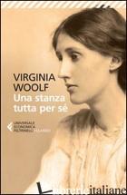 STANZA TUTTA PER SE' (UNA) - WOOLF VIRGINIA