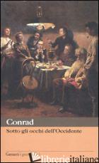 SOTTO GLI OCCHI DELL'OCCIDENTE - CONRAD JOSEPH
