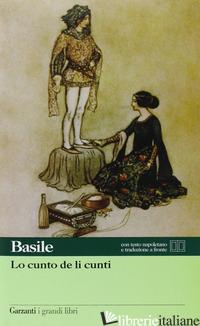 CUNTO DE LI CUNTI. TESTO NAPOLETANO A FRONTE (LO) - BASILE GIAMBATTISTA; RAK M. (CUR.)