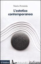 ESTETICA CONTEMPORANEA (L') - PERNIOLA MARIO