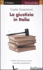 GIUSTIZIA IN ITALIA (LA) - GUARNIERI CARLO