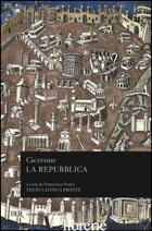 REPUBBLICA. TESTO LATINO A FRONTE (LA) - CICERONE MARCO TULLIO; NENCI F. (CUR.)