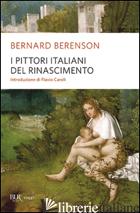PITTORI ITALIANI DEL RINASCIMENTO (I) - BERENSON BERNARD