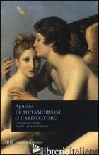 METAMORFOSI O L'ASINO D'ORO. TESTO LATINO A FRONTE (LE) - APULEIO; NICOLINI L. (CUR.)