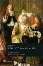 MALATO IMMAGINARIO. TESTO FRANCESE A FRONTE (IL) - MOLIERE