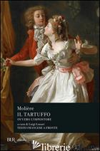 TARTUFFO OVVERO L'IMPOSTORE. TESTO FRANCESE A FRONTE (IL) - MOLIERE; LUNARI L. (CUR.)