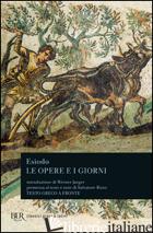 OPERE E I GIORNI-LO SCUDO DI ERACLE (LE) - ESIODO