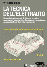 TECNICA DELL'ELETTRAUTO (LA) - ARIOSI VITTORIO