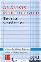 ANALISIS MORFOLOGICO. TEORIA Y PRACTICA - GOMEZ TORREGO LEONARDO