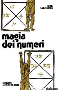 MAGIA DEI NUMERI - SABELLICUS JORG