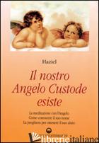 NOSTRO ANGELO CUSTODE ESISTE (IL) - HAZIEL