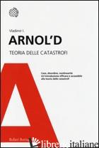 TEORIA DELLE CATASTROFI - ARNOLD VLADIMIR I.