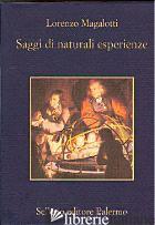 SAGGI DI NATURALI ESPERIENZE - MAGALOTTI LORENZO; FALQUI E. (CUR.)