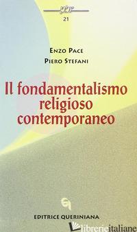 FONDAMENTALISMO RELIGIOSO CONTEMPORANEO (IL) - PACE ENZO; STEFANI PIERO; FAVARO G. (CUR.); STEFANI P. (CUR.)
