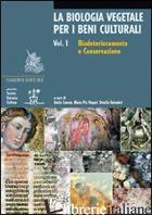 BIOLOGIA VEGETALE PER I BENI CULTURALI. EDIZ. ILLUSTRATA (LA). VOL. 1: BIODETERI - CANEVA G. (CUR.); NUGARI M. P. (CUR.); SALVADORI O. (CUR.)