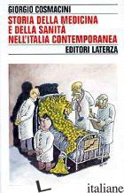 STORIA DELLA MEDICINA E DELLA SANITA' NELL'ITALIA CONTEMPORANEA - COSMACINI GIORGIO