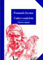 CATTIVI E MALEDETTI - SAVATER FERNANDO