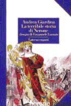 TERRIBILE STORIA DI NERONE (LA) - GIARDINA ANDREA