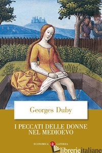 PECCATI DELLE DONNE NEL MEDIOEVO (I) - DUBY GEORGES