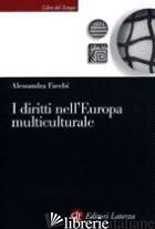 DIRITTI NELL'EUROPA MULTICULTURALE (I) - FACCHI ALESSANDRA