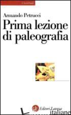 PRIMA LEZIONE DI PALEOGRAFIA - PETRUCCI ARMANDO