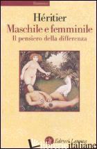MASCHILE E FEMMINILE. IL PENSIERO DELLA DIFFERENZA - HERITIER FRANCOISE